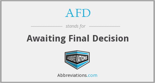 AFD - Awaiting Final Decision