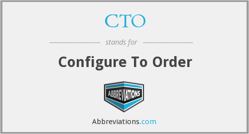 CTO - Configure To Order