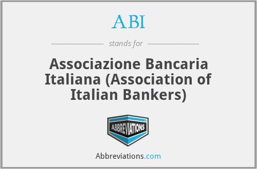 ABI - Associazione Bancaria Italiana (Association of Italian Bankers)