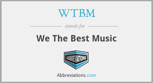 WTBM - We The Best Music