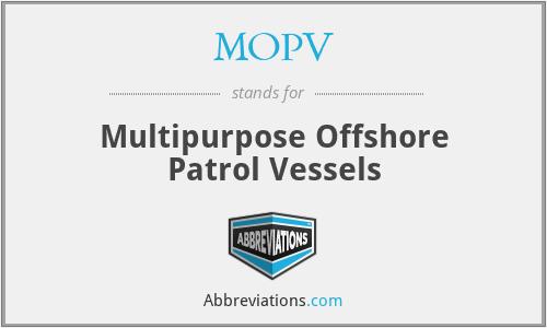 MOPV - Multipurpose Offshore Patrol Vessels
