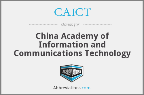 What does CAICT stand for?