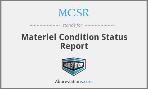MCSR - Materiel Condition Status Report