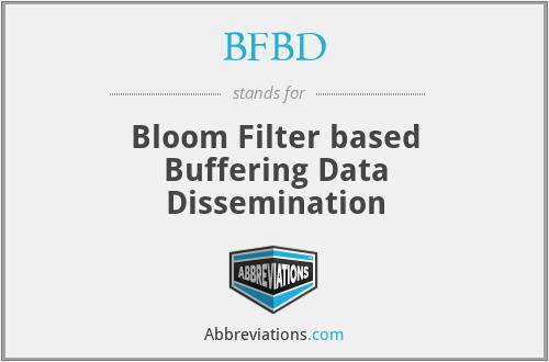 BFBD - Bloom Filter based Buffering Data Dissemination