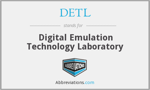 DETL - Digital Emulation Technology Laboratory