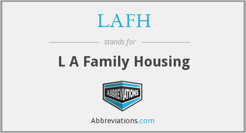 What does LAFH stand for?
