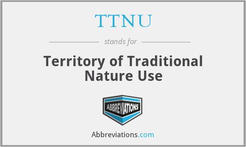 TTNU - Territory of Traditional Nature Use