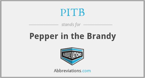 PITB - Pepper in the Brandy