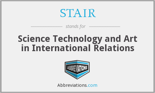 STAIR - Science Technology and Art in International Relations
