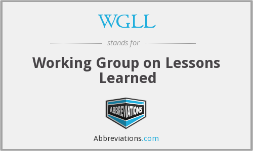 WGLL - Working Group on Lessons Learned