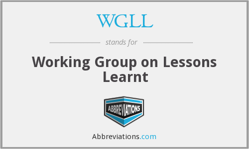 WGLL - Working Group on Lessons Learnt