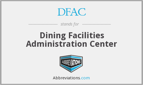 DFAC - Dining Facilities Administration Center