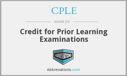 CPLE - Credit for Prior Learning Examinations