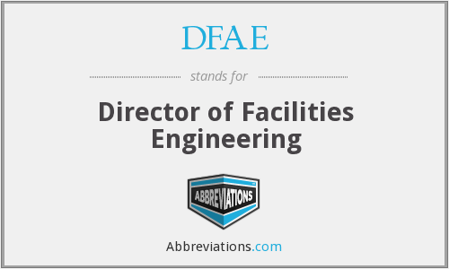 DFAE - Director of Facilities Engineering