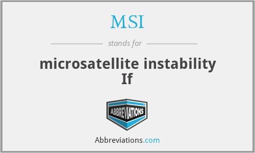 MSI - microsatellite instability If