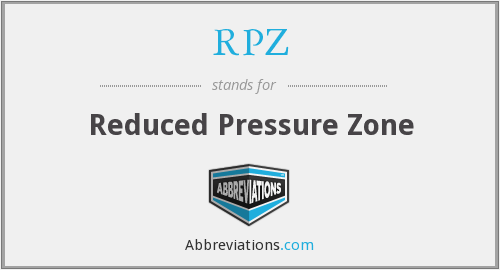 RPZ - Reduced Pressure Zone