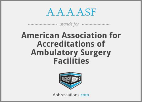 AAAASF - American Association for Accreditations of Ambulatory Surgery Facilities
