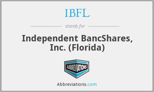 IBFL - Independent BancShares, Inc. (Florida)