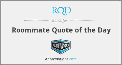 RQD - Roommate Quote of the Day