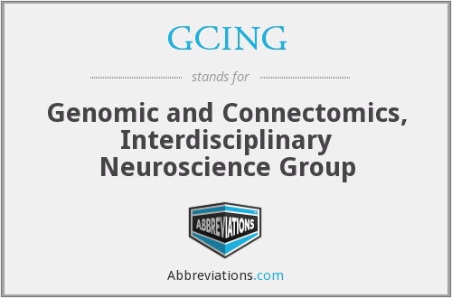 GCING - Genomic and Connectomics, Interdisciplinary Neuroscience Group