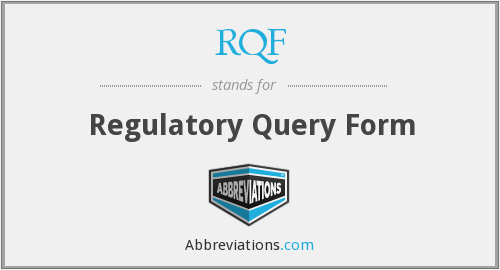 RQF - Regulatory Query Form