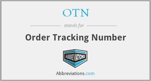 OTN - Order Tracking Number
