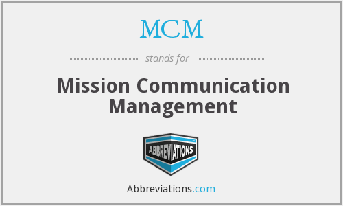 MCM - Mission Communication Management