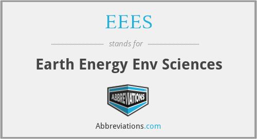 EEES - Earth Energy Env Sciences