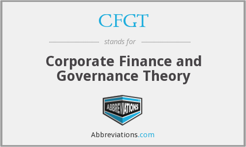 CFGT - Corporate Finance and Governance Theory