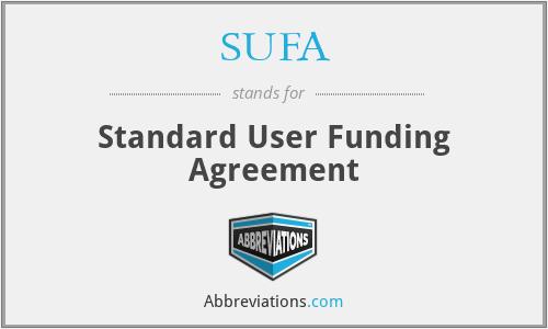 SUFA - Standard User Funding Agreement