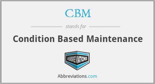 CBM - Condition Based Maintenance