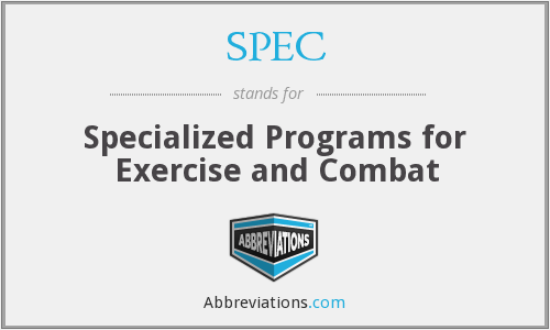 SPEC - Specialized Programs for Exercise and Combat