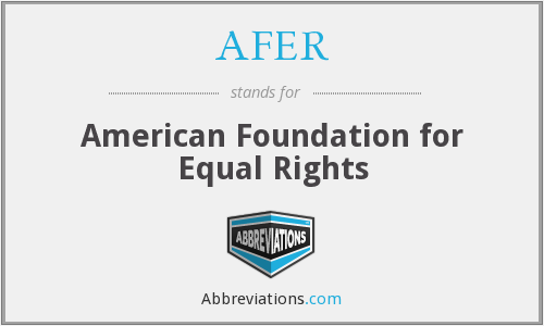 AFER - American Foundation for Equal Rights