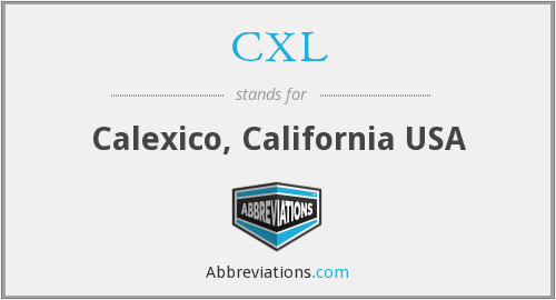 CXL - Calexico, California USA