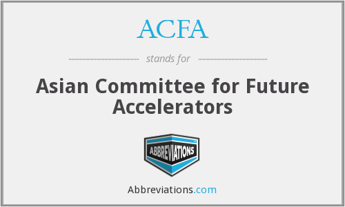 ACFA - Asian Committee for Future Accelerators
