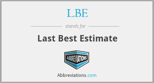 LBE - Last Best Estimate