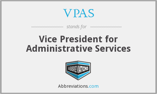 VPAS - Vice President for Administrative Services