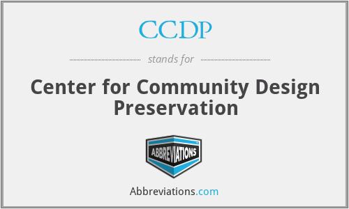 CCDP - Center for Community Design Preservation