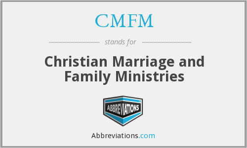 CMFM - Christian Marriage and Family Ministries