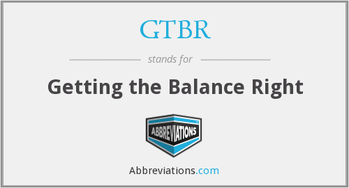 GTBR - Getting the Balance Right