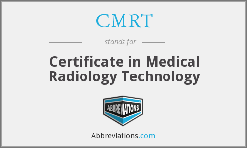 CMRT - Certificate in Medical Radiology Technology