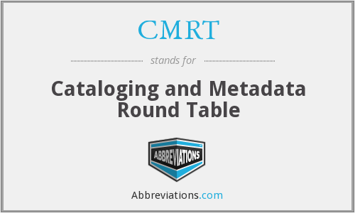 CMRT - Cataloging and Metadata Round Table