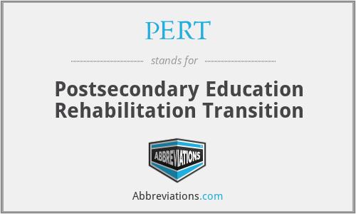 PERT - Postsecondary Education Rehabilitation Transition