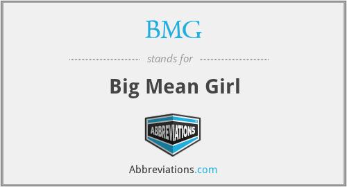 BMG - Big Mean Girl