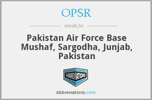 OPSR - Pakistan Air Force Base Mushaf, Sargodha, Junjab, Pakistan