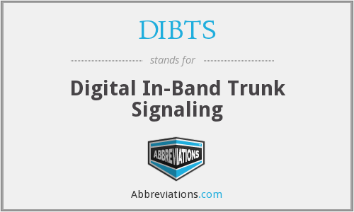 DIBTS - Digital In-Band Trunk Signaling