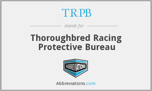 TRPB - Thoroughbred Racing Protective Bureau
