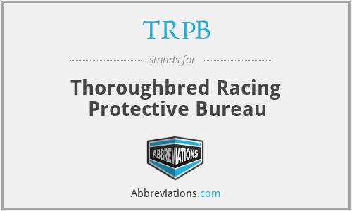TRPB - Thoroughbred Racing Protective Bureau