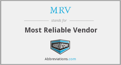 MRV - Most Reliable Vendor