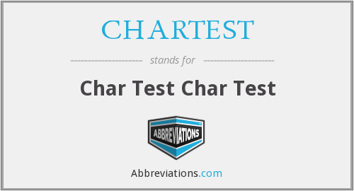 What does CHARTEST stand for?
